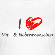 Motiv ~ I love Mitmenschen