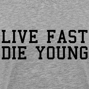 Live Fast Die Young - Männer Premium T-Shirt