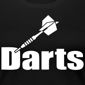 Dart sticking in Darts´D. Dartpfeile darten Set T-Shirts - Frauen Premium T-Shirt
