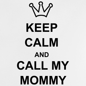 keep calm and call my mommy - Baby T-Shirt