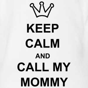 keep calm and call my mommy - Baby Bio-Kurzarm-Body
