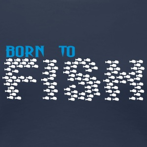 Born to fish (swarm, 2c) T-Shirts - Frauen Premium T-Shirt
