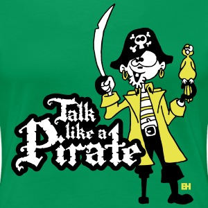 Talk like a Pirate T-Shirts - Frauen Premium T-Shirt