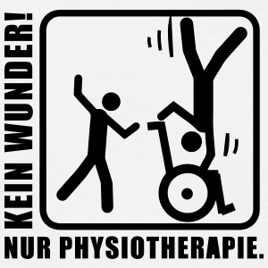 No Wonder! Just Physiotherapie! T-Shirts - Männer T-Shirt