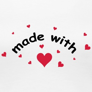 made with heart herz love  T-shirts - Premium-T-shirt dam