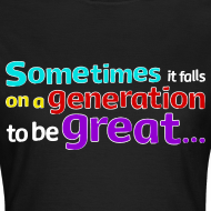 Design ~ Women's Great Generation T-Shirt