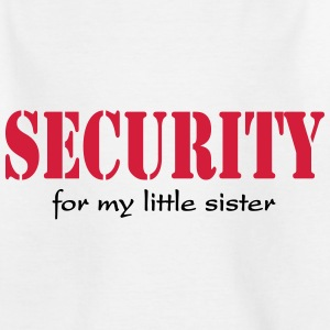 Security for my little Sister Shirts - Teenage T-shirt