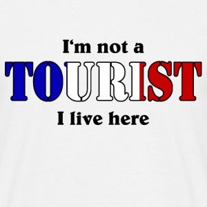 I'm not a Tourist, I live here - France T-shirts - T-shirt herr