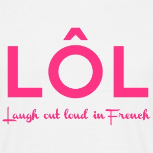 Laugh out Loud in French T-Shirts - Men's T-Shirt