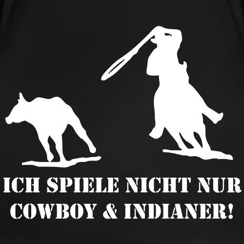 Ich spiele nicht nur Cowboy und Indianer