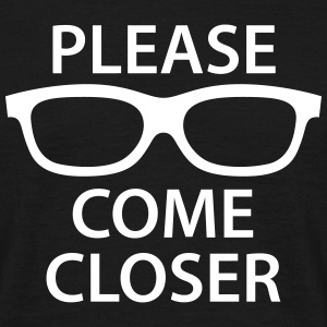 Please come closer T-Shirts - Men's T-Shirt