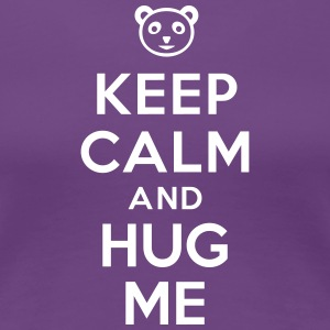 Keep calm and hug me Tee shirts - T-shirt Premium Femme
