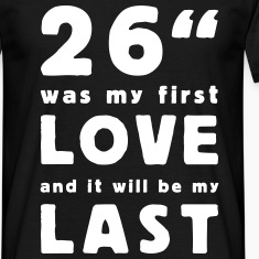 26 inch was my first love T-Shirts