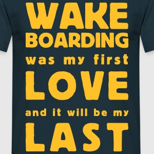 wakeboarding was my first love T-skjorter - T-skjorte for menn