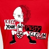 Keep Your Pussy Clean T-Shirts - Frauen T-Shirt
