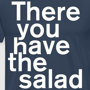 There you have the salad T-Shirts - Männer Premium T-Shirt