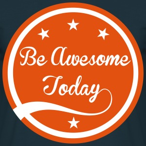 Be Awesome Today - T-shirt Homme