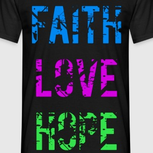 Faith Love Hope - Black - Männer T-Shirt