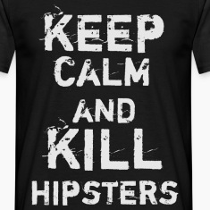 Keep Calm and Kill Hipsters Tee shirts
