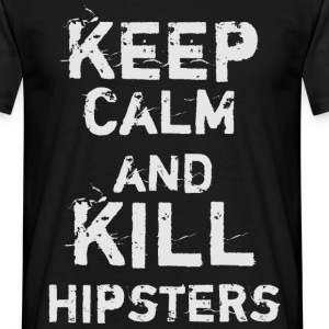 Keep calm and kill hipsters - Männer T-Shirt
