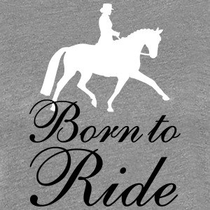 Born To Ride T-Shirts - Frauen Premium T-Shirt