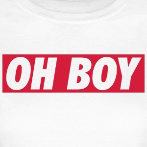OH BOY T-Shirts - Frauen T-Shirt