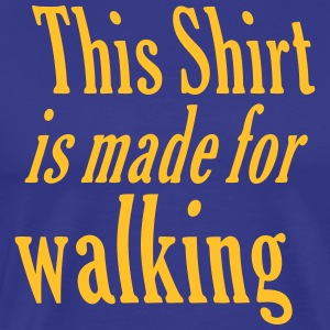 made for walking - Männer Premium T-Shirt