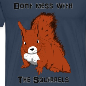 Don't Mess With The Squirrels Magliette - Maglietta Premium da uomo