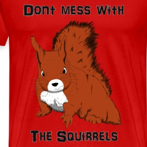 Don't Mess With The Squirrels T-Shirts - Men's Premium T-Shirt