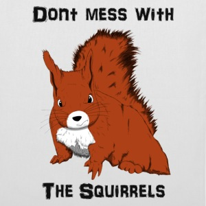 Don't Mess With The Squirrels Bolsas - Bolsa de tela