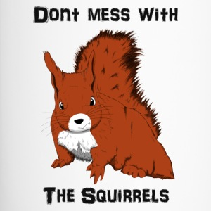 Don't Mess With The Squirrels Flaskor & muggar - Termosmugg