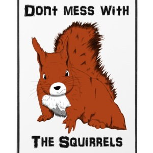 Don't Mess With The Squirrels Other - iPhone 4/4s Hard Case