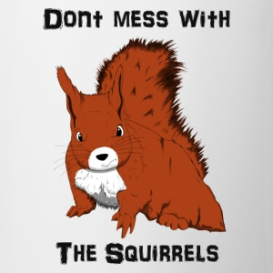 Don't Mess With The Squirrels Flasker og krus - Kop/krus