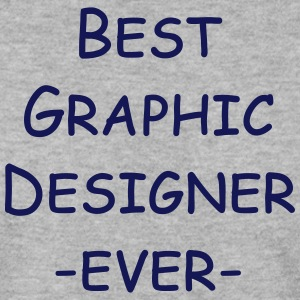 best graphic designer ever Hoodies & Sweatshirts - Men's Sweatshirt