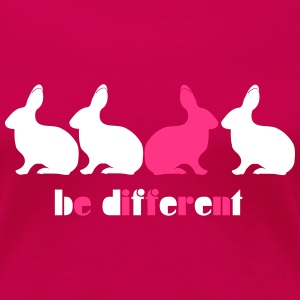 Be different Hase Bunny Unikat Einzigartig 2c T-Shirts - Frauen Premium T-Shirt