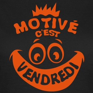 motive vendredi weekend fin semaine smil Tee shirts - T-shirt Femme