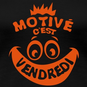 motive vendredi weekend fin semaine smil Tee shirts - T-shirt Premium Femme