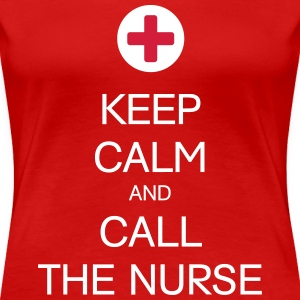 KEEP CALM AND CALL THE NURSE T-Shirts - Frauen Premium T-Shirt