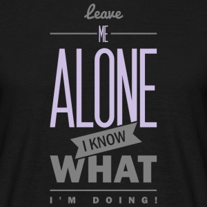 Spruch: Leave me alone T-shirts - T-shirt herr