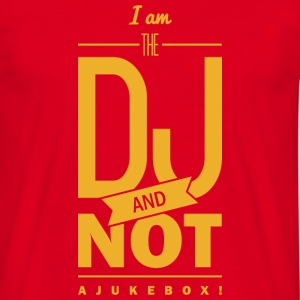 Spruch: I´m the DJ T-shirts - Mannen T-shirt