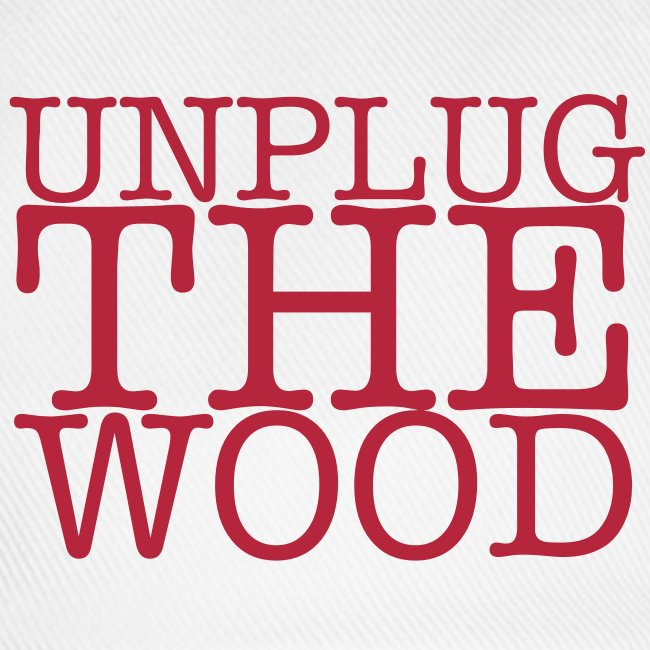 Unplug The Wood Cap