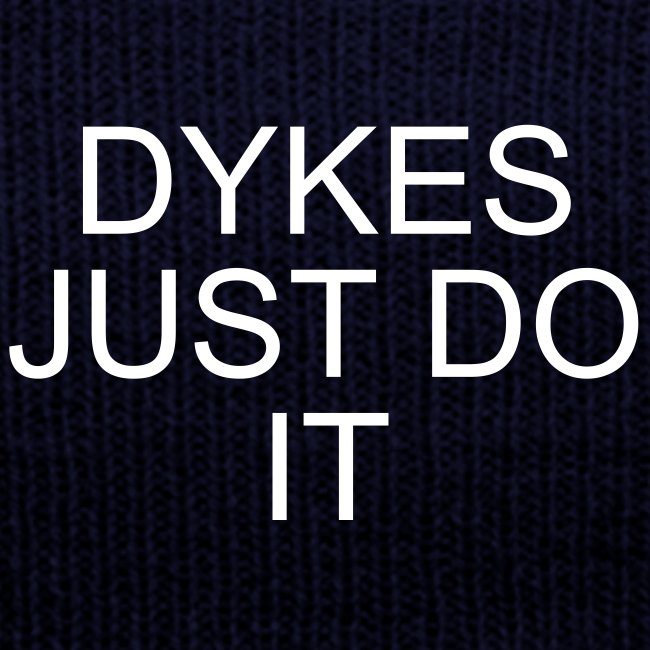 DYKES JUST DO IT  BEANIE HAT