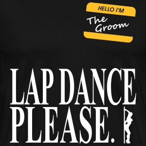Lap Dance Please - Men's Premium T-Shirt