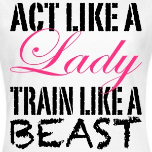 Act Like A Lady T-Shirts - Frauen T-Shirt