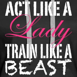 Act Like A Lady Hoodies & Sweatshirts - Women's Premium Hoodie