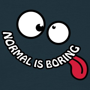 Normal Is Boring Smiley T-Shirts - Männer T-Shirt