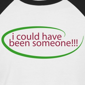 I could have been someone T-Shirts - Männer Baseball-T-Shirt