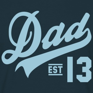 Dad ESTABLISHED 2013 T-Shirt HN - Men's T-Shirt