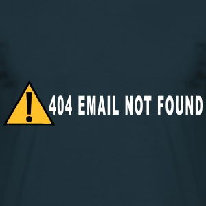 email not found T-Shirts - Men's T-Shirt