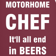 Design ~ Motorhome chef - It'll end in beers